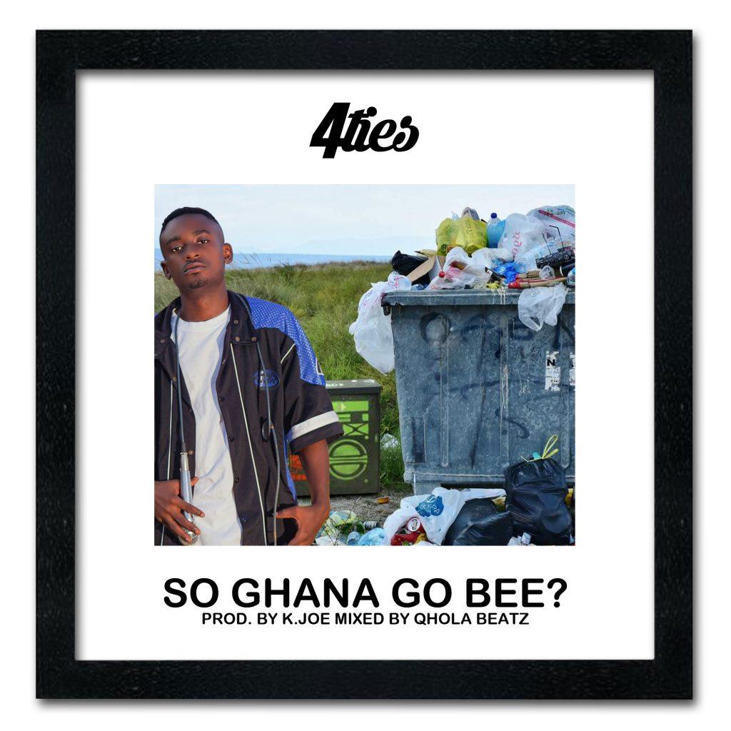 4ties - So Ghana Go Bee