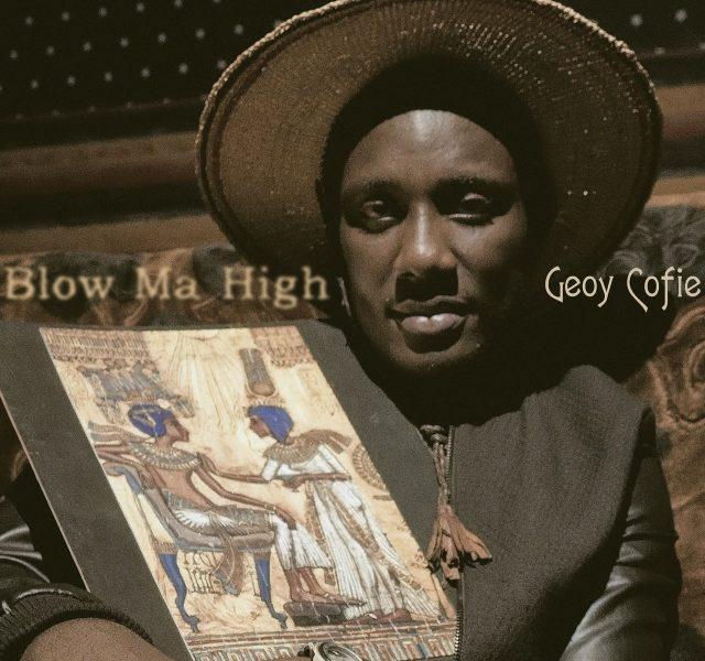 Geoy Cofie - Blow My High'