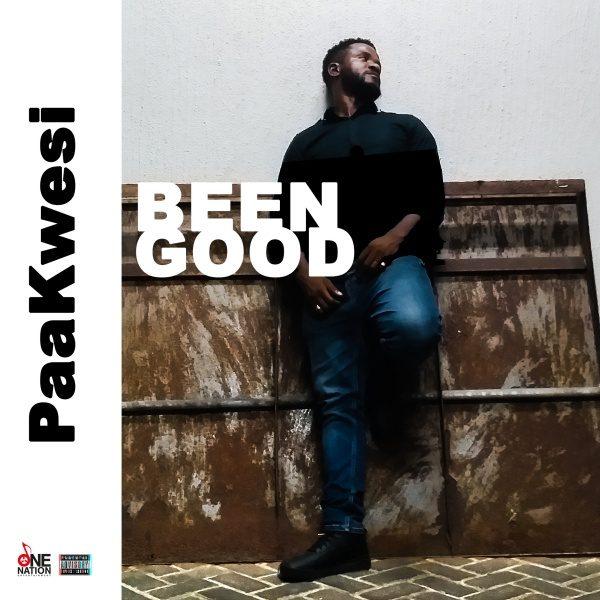 PaaKwesi - Been Good
