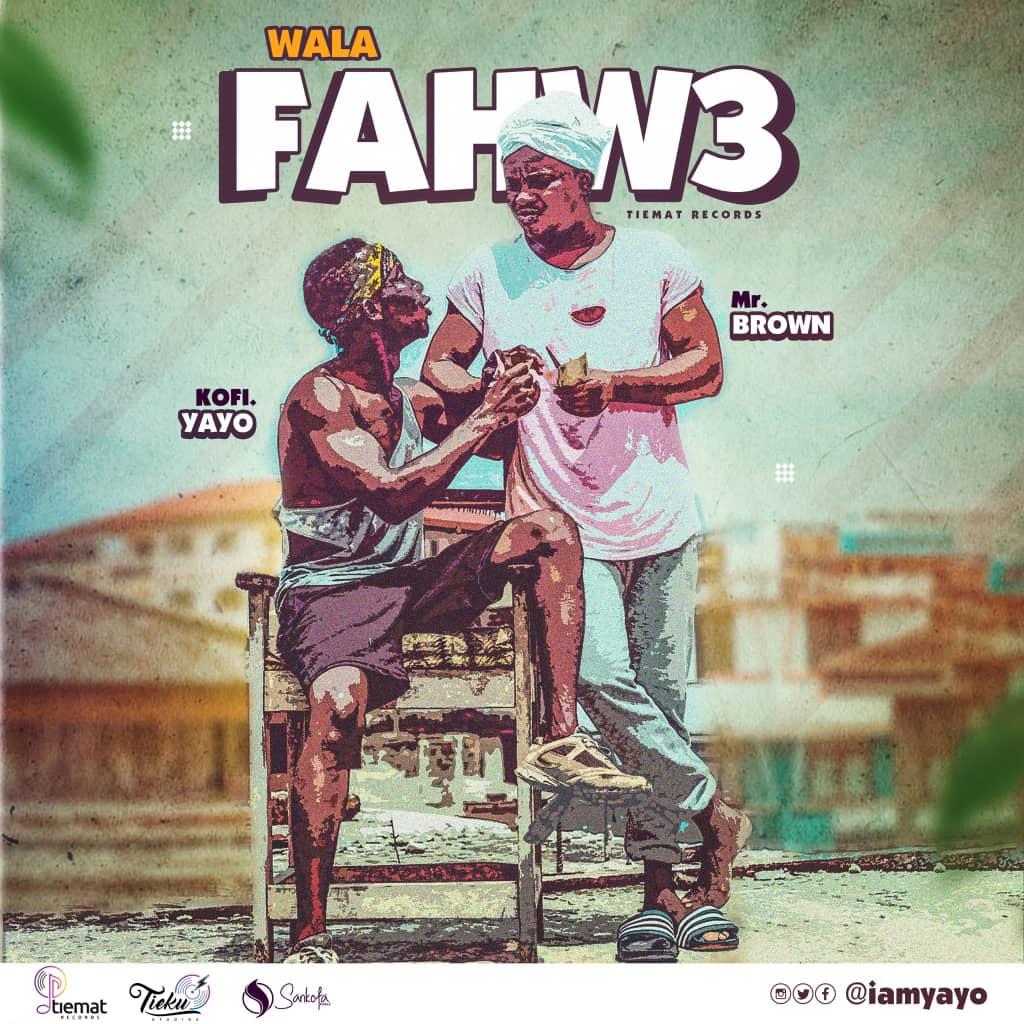 Kofi yayo 'Wala Fahwe'