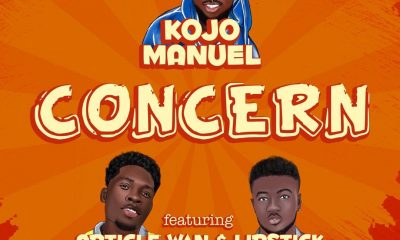 Kojo Manuel ft Article Wan & Lipstick - Conc