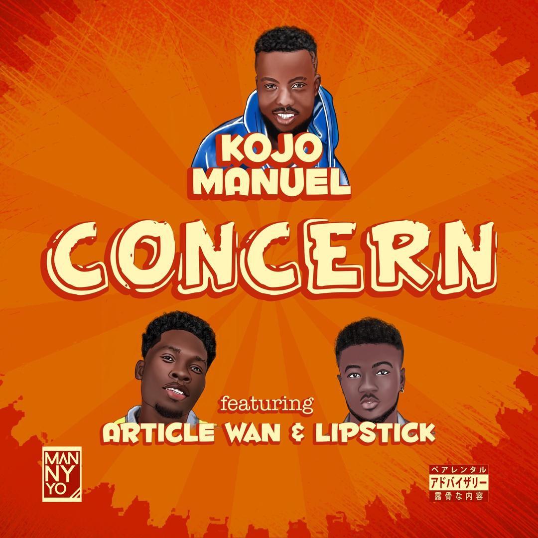 Kojo Manuel ft Article Wan & Lipstick - Conc