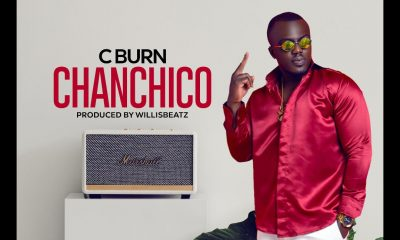 C Burn drops latest single, 'Chanchico'