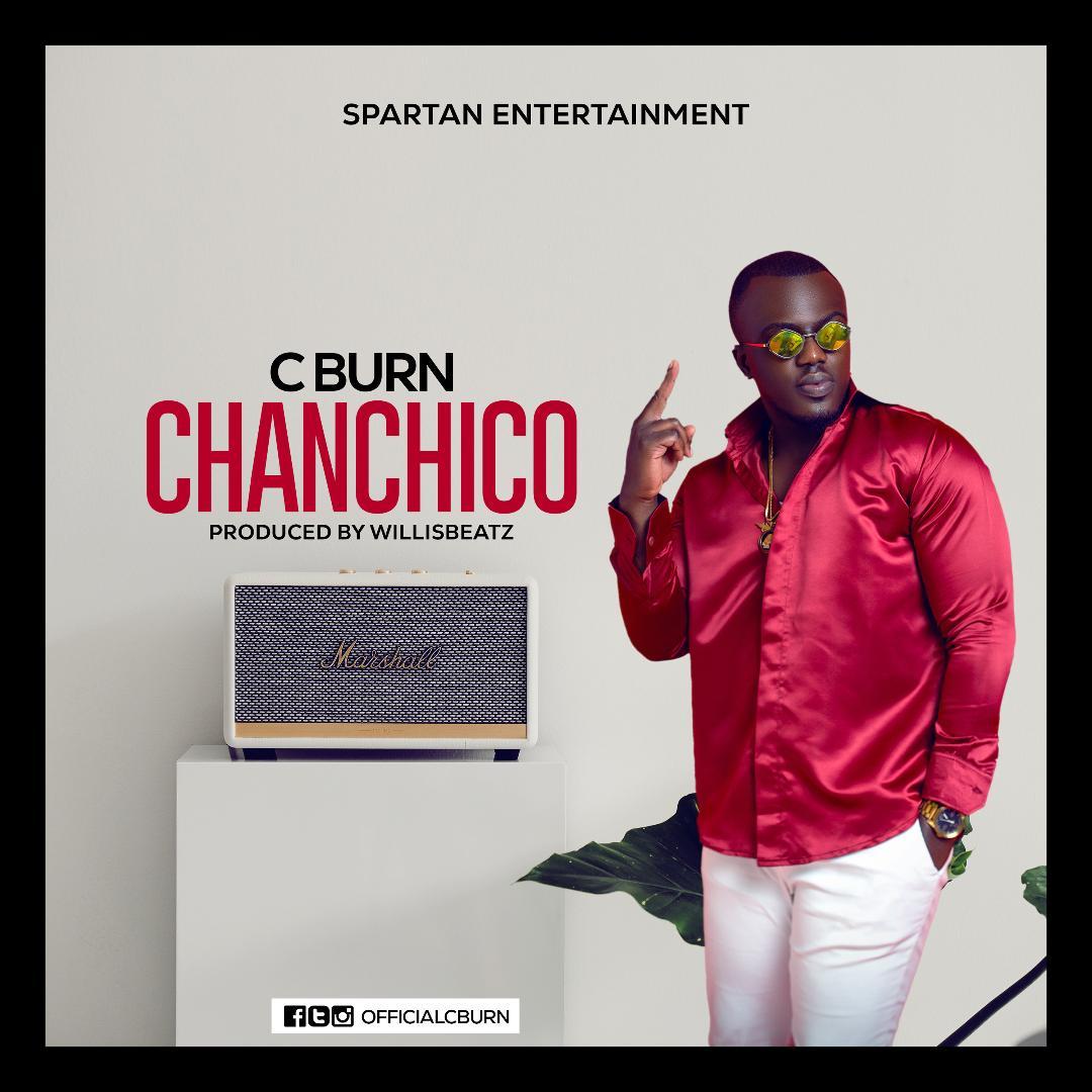 C Burn drops latest single, 'Chanchico'