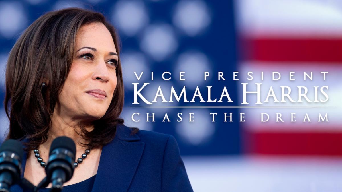 KAMALA HARRIS: CHASE THE DREAM